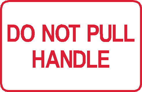 S28 - Do Not Pull Handle
