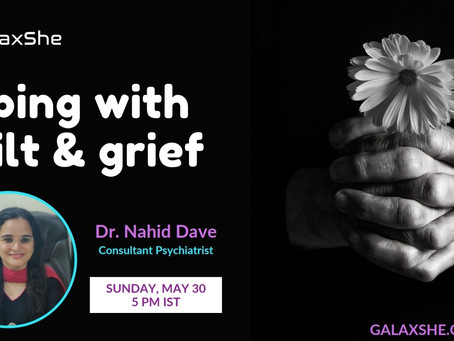Understanding Guilt and Grief-In conversation with Galaxshe