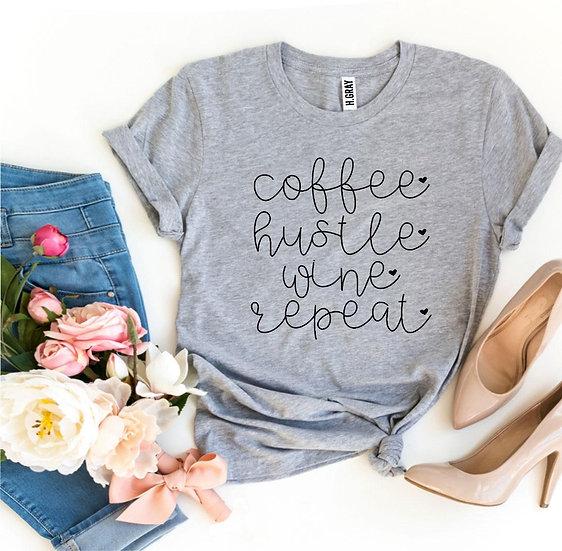 Coffee Hustle Wine Repeat T-shirt
