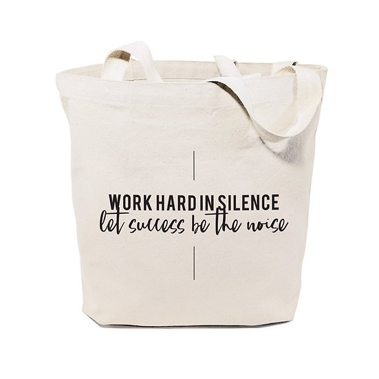 Work Hard in Silence. Let Sucess Be the Noise Tote Bag
