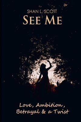 Book Review - See Me by Shan L. Scott