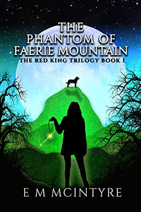 Book Review - The Phantom of Faerie Mountain by E. M. McIntyre