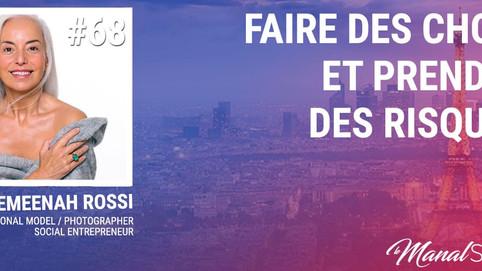 #68 YAZEMEENAH ROSSI : LA CHANCE N'EXISTE PAS. IL FAUT FAIRE DES CHOIX ET PRENDRE DES RISQUES.