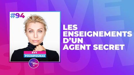 #94 EVY POUMPOURAS : LES ENSEIGNEMENTS D'UN AGENT SECRET