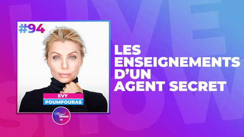 #94 EVY POUMPOURAS : LES ENSEIGNEMENTS D'UN AGENT SECRET