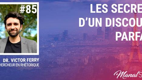 #85 VICTOR FERRY - LES SECRETS D'UN DISCOURS PARFAIT.