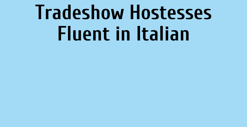 Call for Tradeshow Hostesses