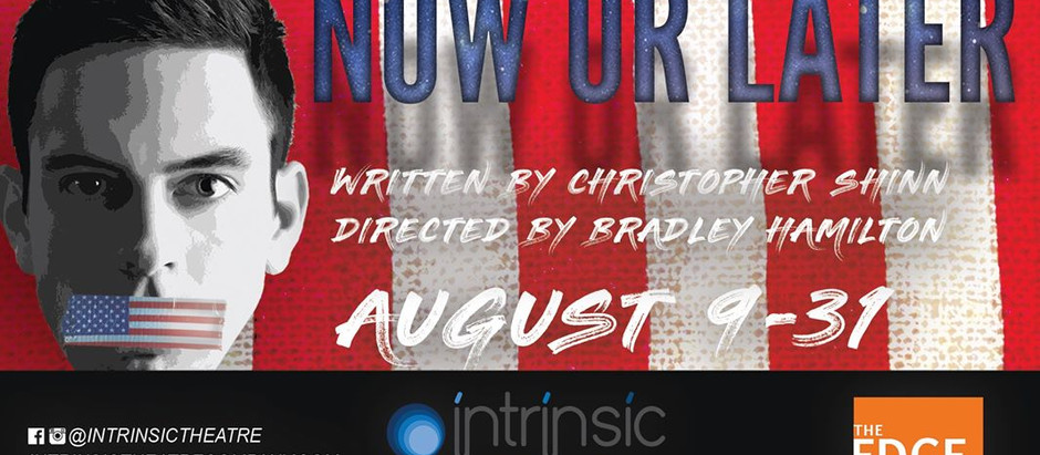 TN Weekender: Intrinsic Theatre Company presents Now or Later