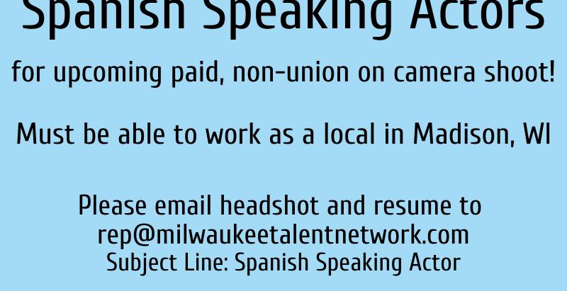 Casting Call: Spanish Speaking Actors in Wisconsin