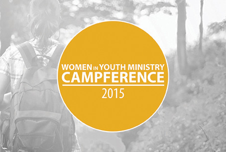 Women in Youth Ministry Campference
