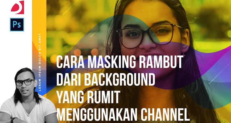 Tutorial Photoshop: Cara Masking Rambut dari Background yang Rumit Menggunakan Channel (Indonesia)