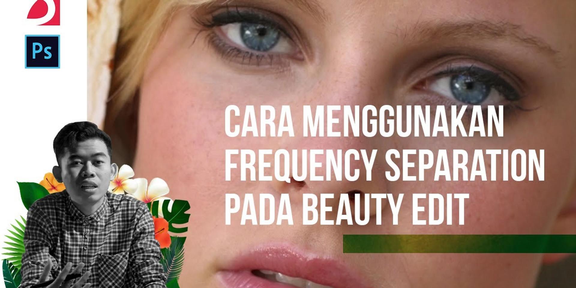 Tutorial Photoshop: Cara Menggunakan Frequency Separation pada Beauty Edit