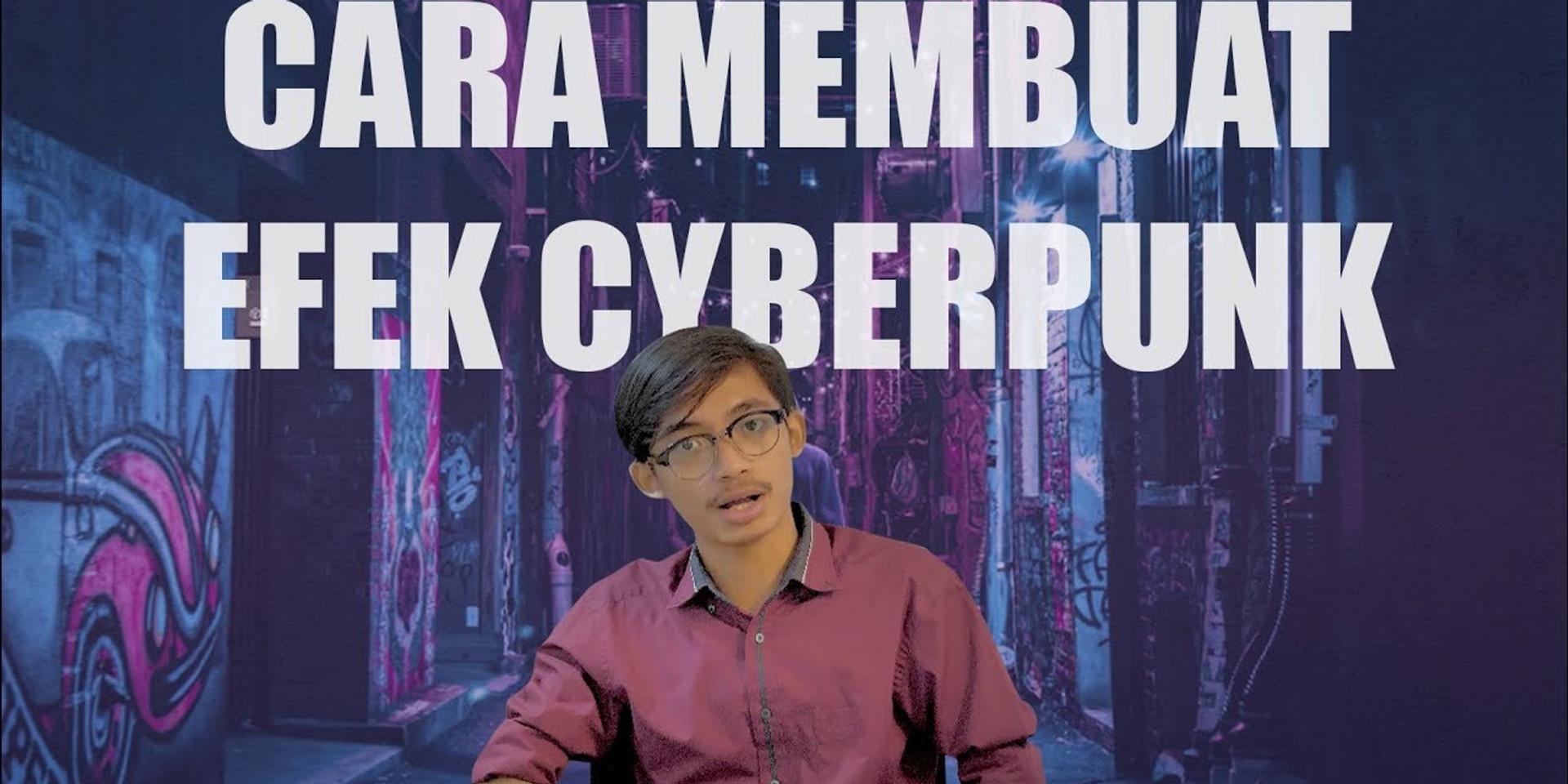 Tutorial Photoshop: Cara Membuat Efek Cyberpunk