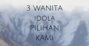3 Wanita Idola Kami Sepanjang 2019