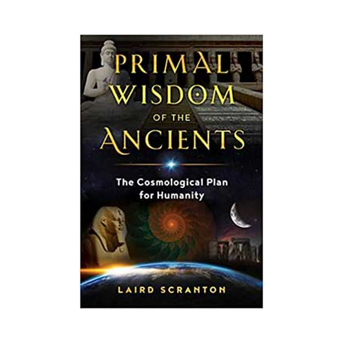 Primal Wisdom of the Ancients by Laird Scranton