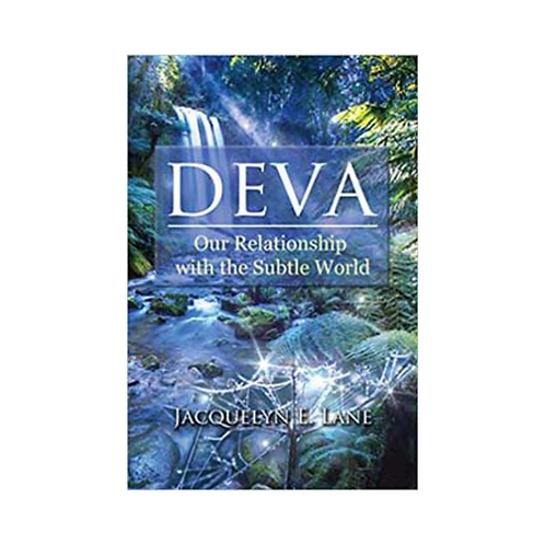 Deva: Our Relationship with the Subtle World by Jacquelyn Lane