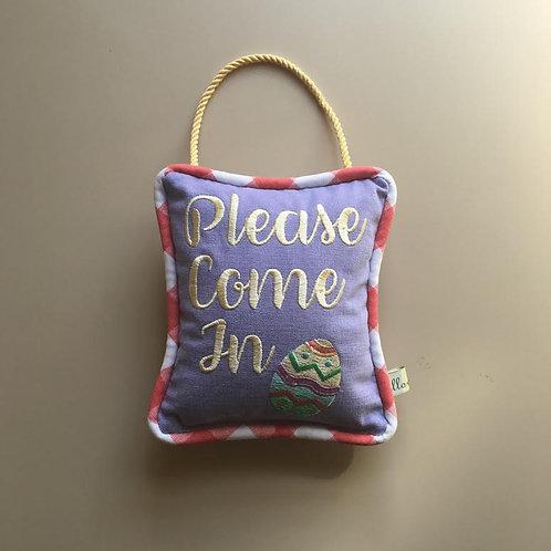 """""""Please Come In"""" Easter Door Pillow"""