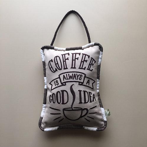 """""""Coffee Is Always.."""" Door Pillow (Pillow Talk)"""