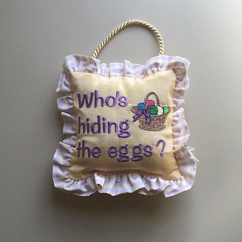 """Who's hiding the eggs?"" Easter Door Pillow"