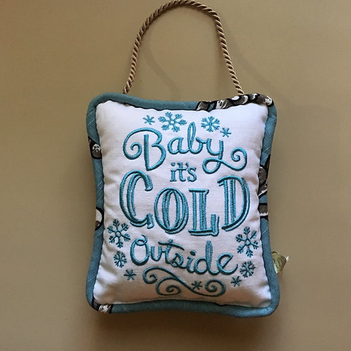 """""""Baby It's Cold Outside"""" Door Pillow"""