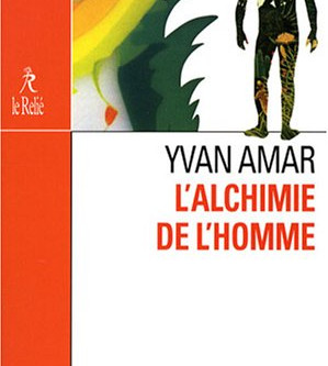 L'alchimie de l'homme de Yvan Amar
