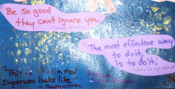 Piece# 9 - _Superwoman_  - quotes (side 2)__Be so good they can't ignore you_ - Steve Martin