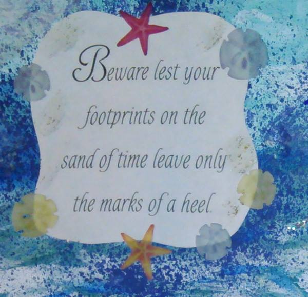 Piece 3 - _Life's a Beach_ - Side1, Quote Favorite, _Beware lest your footprints on the sand of time