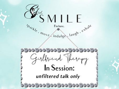 "Girlfriend Therapy ""In Session"" - Unfiltered Talk Only"