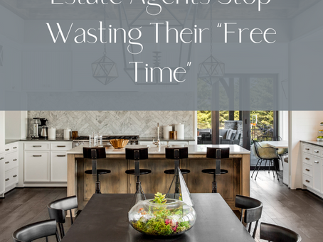 """Home Stagers Help Real Estate Agents Stop Wasting Their """"Free Time"""""""