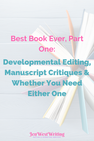Best Book Ever, Part One: Developmental Editing, Manuscript Critiques & Whether You Need Either One
