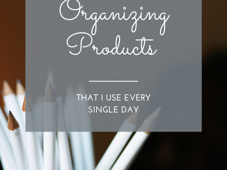 10 Favorite Organizing Products (That I Use Every Day)