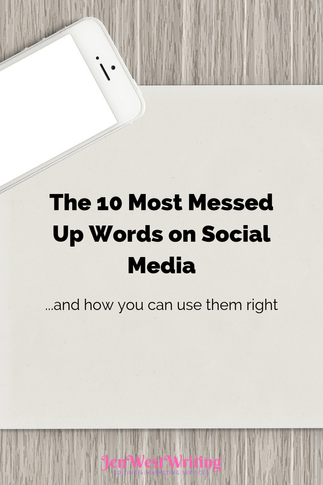 The 10 Most Messed Up Words on Social Media (and how you can use them right)