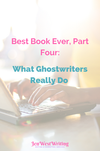 Best Book Ever, Part Four: What Ghostwriters Really Do