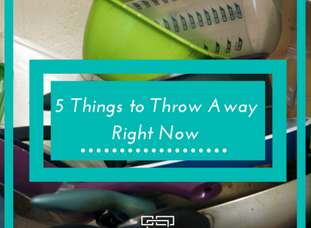 5 Things to Throw Away Right Now