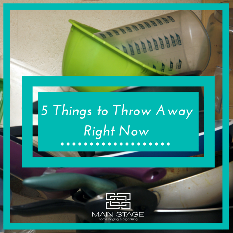 Main Stage Home Staging 5 Things to Throw Away