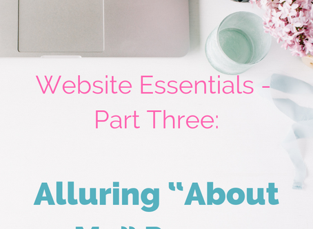 "Website Essentials - Part Three: Alluring ""About Me"" Pages"