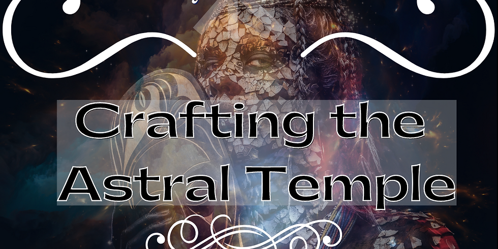 Crafting the Astral Temple