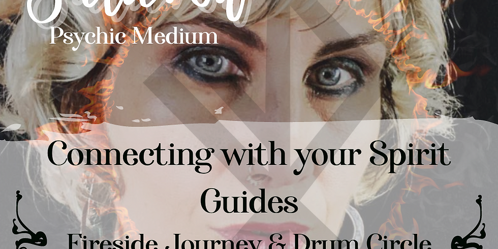 CONNECTING WITH YOUR SPIRIT GUIDES ~ Fireside journey & drum circle
