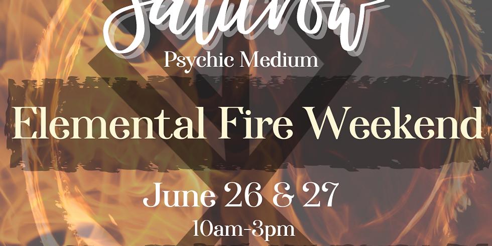 Elemental Fire Weekend