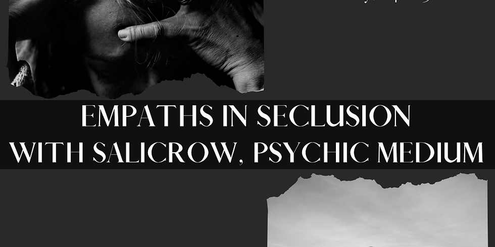 Empaths in Seclusion
