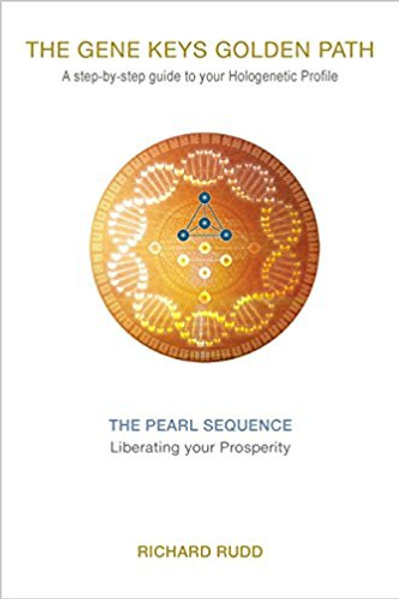 THE PEARL SEQUENCE Liberating your Prosperity (The Gene Keys Golden Path)