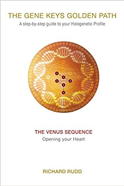 THE VENUS SEQUENCE: Opening your Heart (The Gene Keys Golden Path)