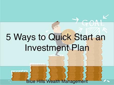 5 Ways to Quick Start an Investment Plan