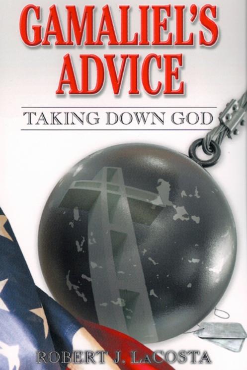 Gamaliel's Advice – Taking Down God