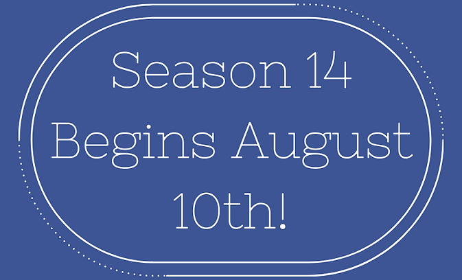 Season 14 Begins August 10th!.png