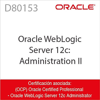 D80153 | Oracle WebLogic Server 12c: Administration II