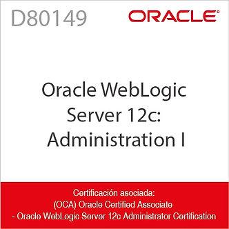 D80149   Oracle WebLogic Server 12c: Administration I