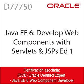D77750 | Java EE 6: Develop Web Components with Servlets & JSPs Ed 1
