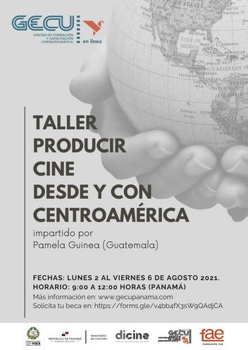 En agosto en el GECU (virtual) Taller Producir Cine desde y con Centroamérica.