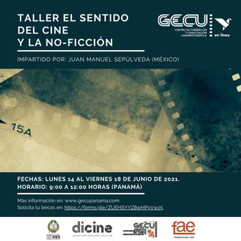 Taller El sentido del cine y la no-ficciónImpartido por Juan Manuel Sepúlveda